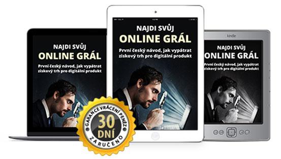 NAJDI SVŮJ ONLINE GRÁL - První český návod, jak vypátrat ziskový trh pro digitální produkt